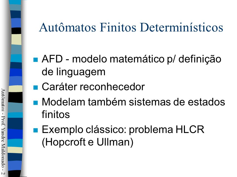 Autômatos Finitos Determinísticos