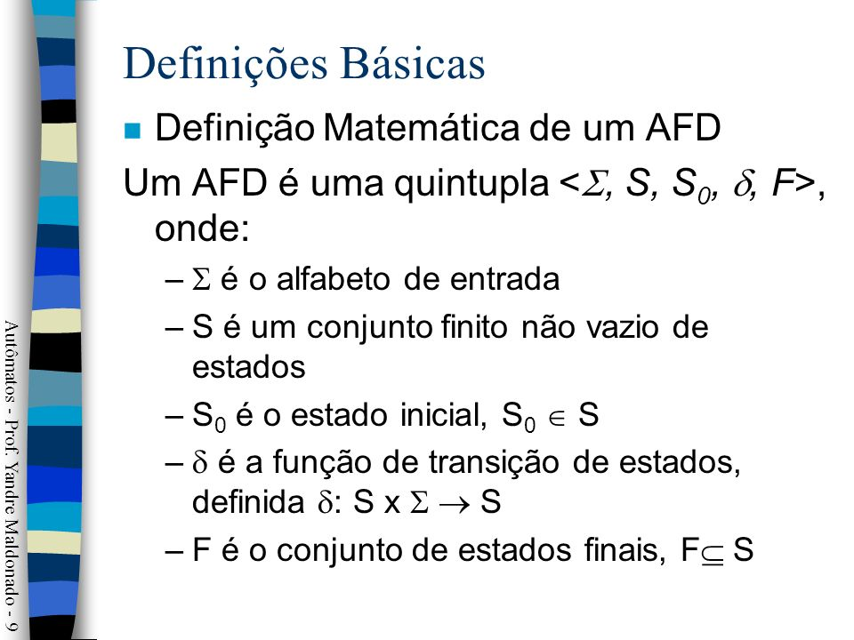 Definições Básicas Definição Matemática de um AFD