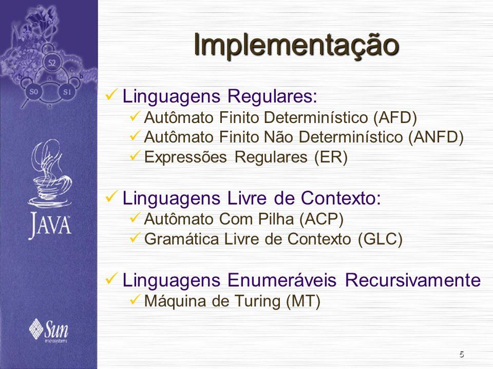 Implementação Linguagens Regulares: Linguagens Livre de Contexto: