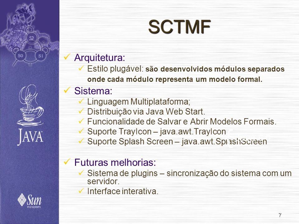 { SCTMF Arquitetura: Sistema: Futuras melhorias: Java 6.0