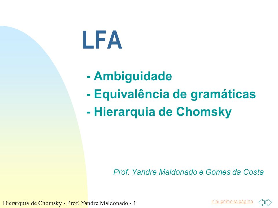 LFA - Ambiguidade - Equivalência de gramáticas - Hierarquia de Chomsky
