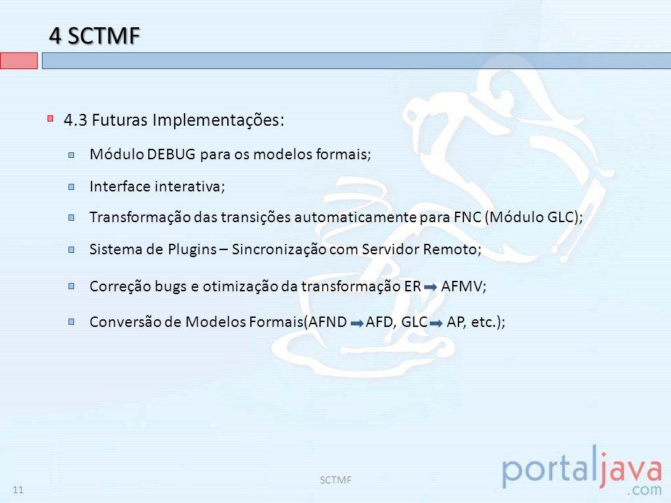4 SCTMF 4.3 Futuras Implementações: