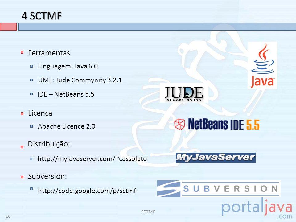4 SCTMF Ferramentas Licença Distribuição: Subversion: