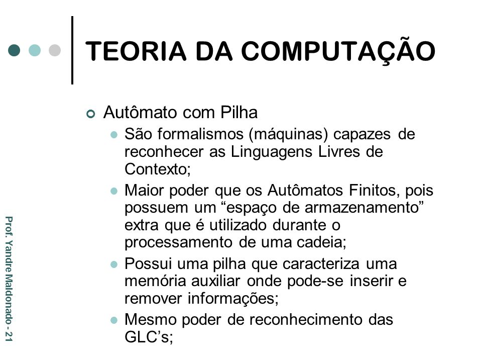 TEORIA DA COMPUTAÇÃO Autômato com Pilha