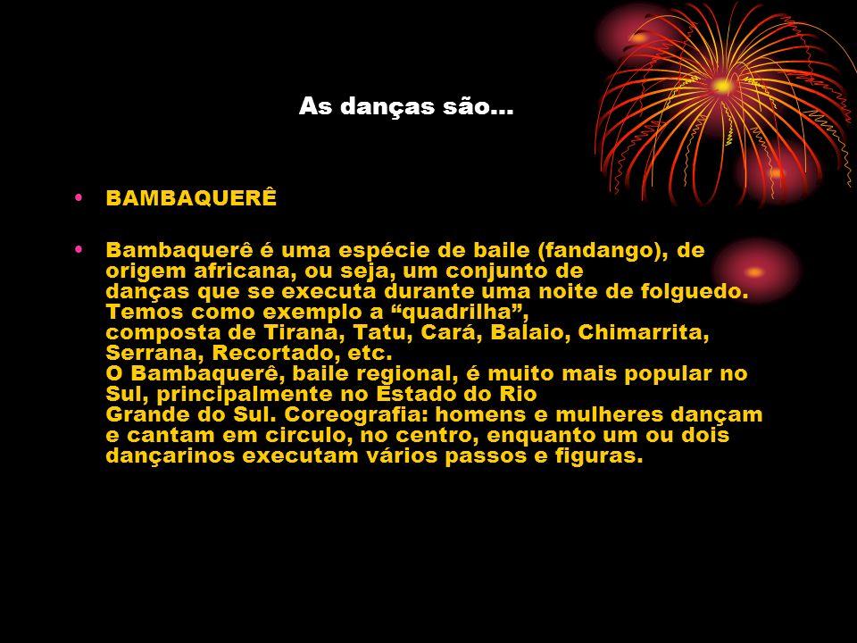 As danças são... BAMBAQUERÊ
