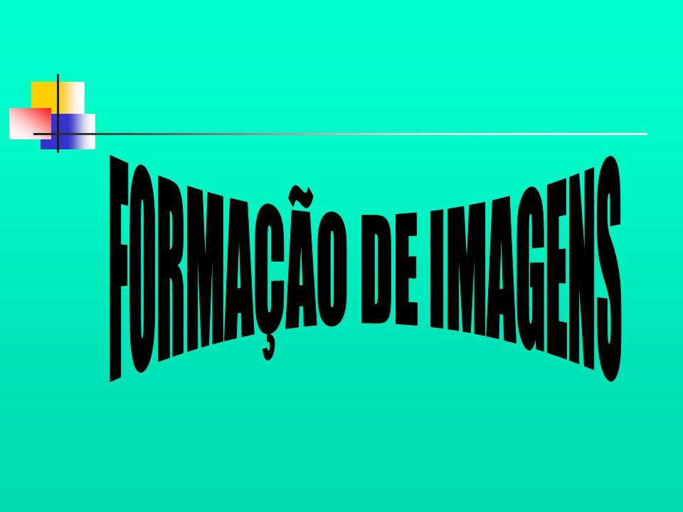 FORMAÇÃO DE IMAGENS