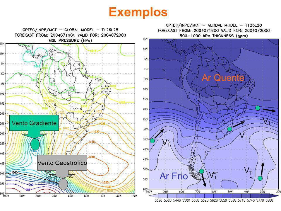 Exemplos Ar Frio Ar Quente VT Vento Gradiente Vento Geostrófico