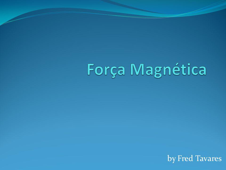 Força Magnética by Fred Tavares