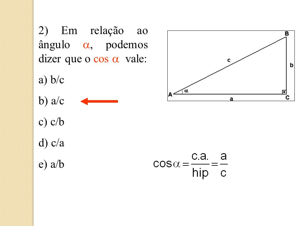 2) Em relação ao ângulo a, podemos dizer que o cos a vale: