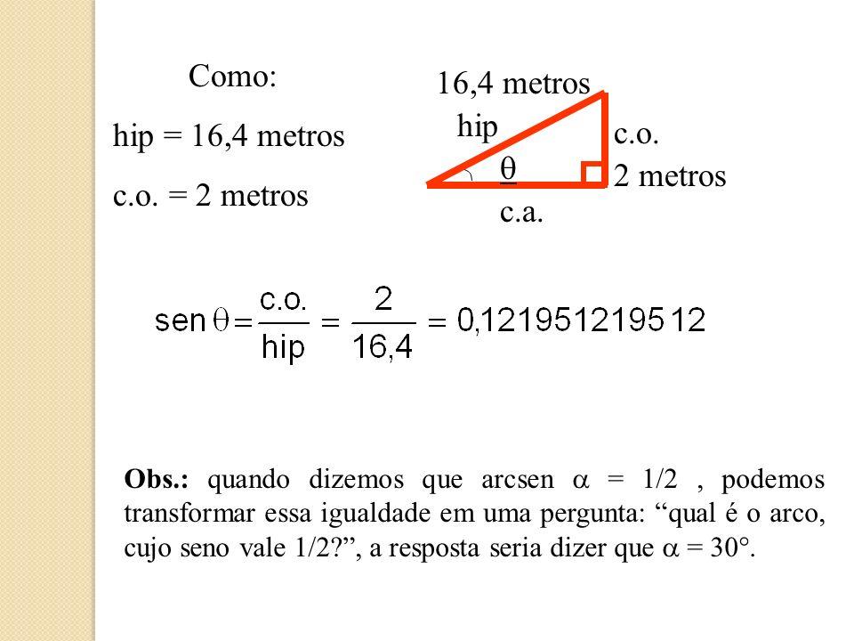 Como: hip = 16,4 metros c.o. = 2 metros 16,4 metros hip c.o. q