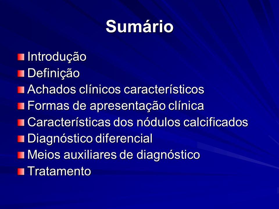Sumário Introdução Definição Achados clínicos característicos