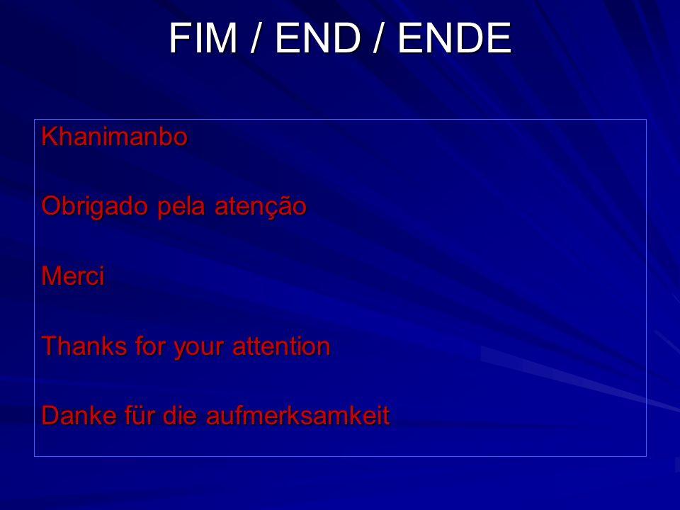 FIM / END / ENDE Khanimanbo Obrigado pela atenção Merci
