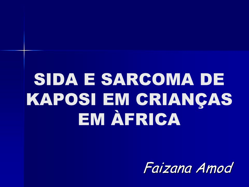 SIDA E SARCOMA DE KAPOSI EM CRIANÇAS EM ÀFRICA