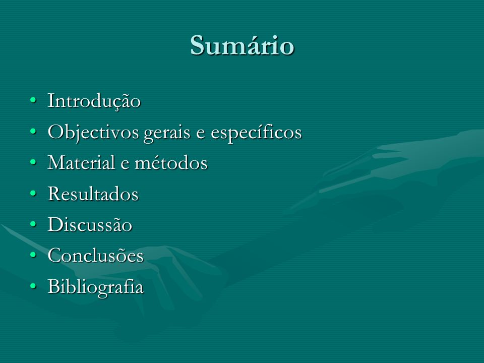Sumário Introdução Objectivos gerais e específicos Material e métodos