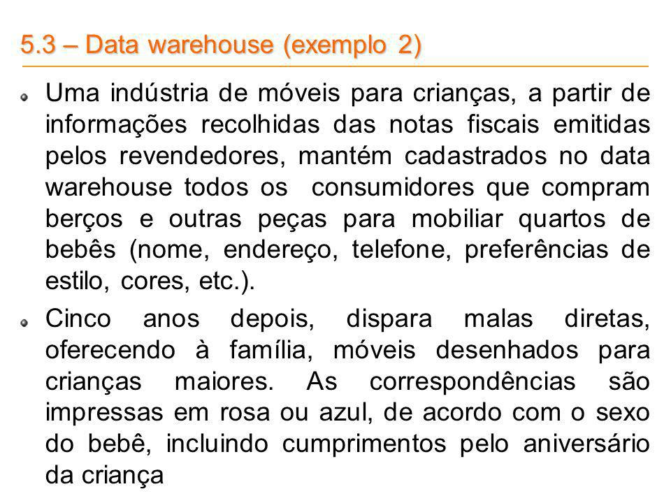 5.3 – Data warehouse (exemplo 2)