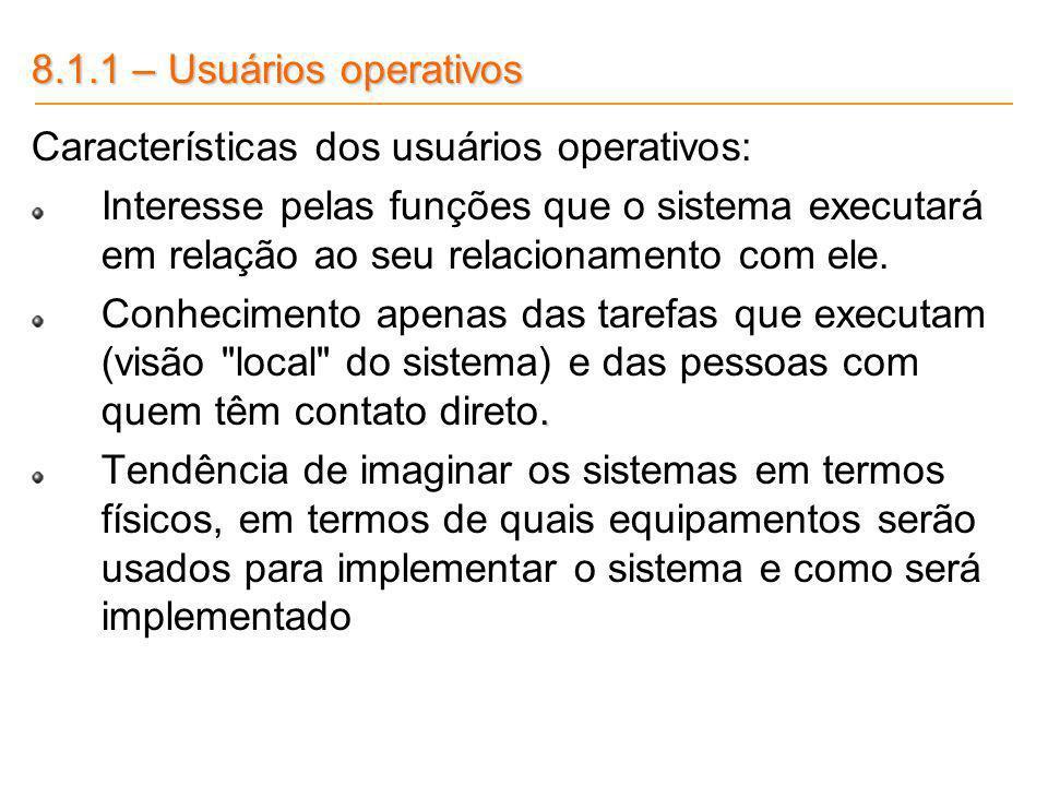 8.1.1 – Usuários operativosCaracterísticas dos usuários operativos: