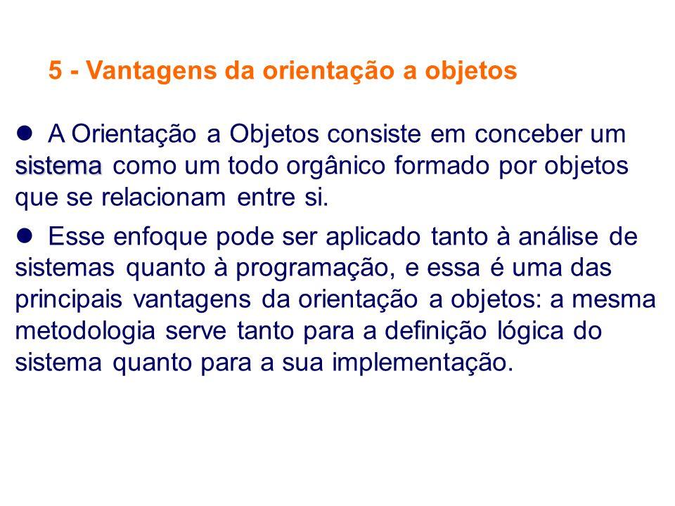 5 - Vantagens da orientação a objetos