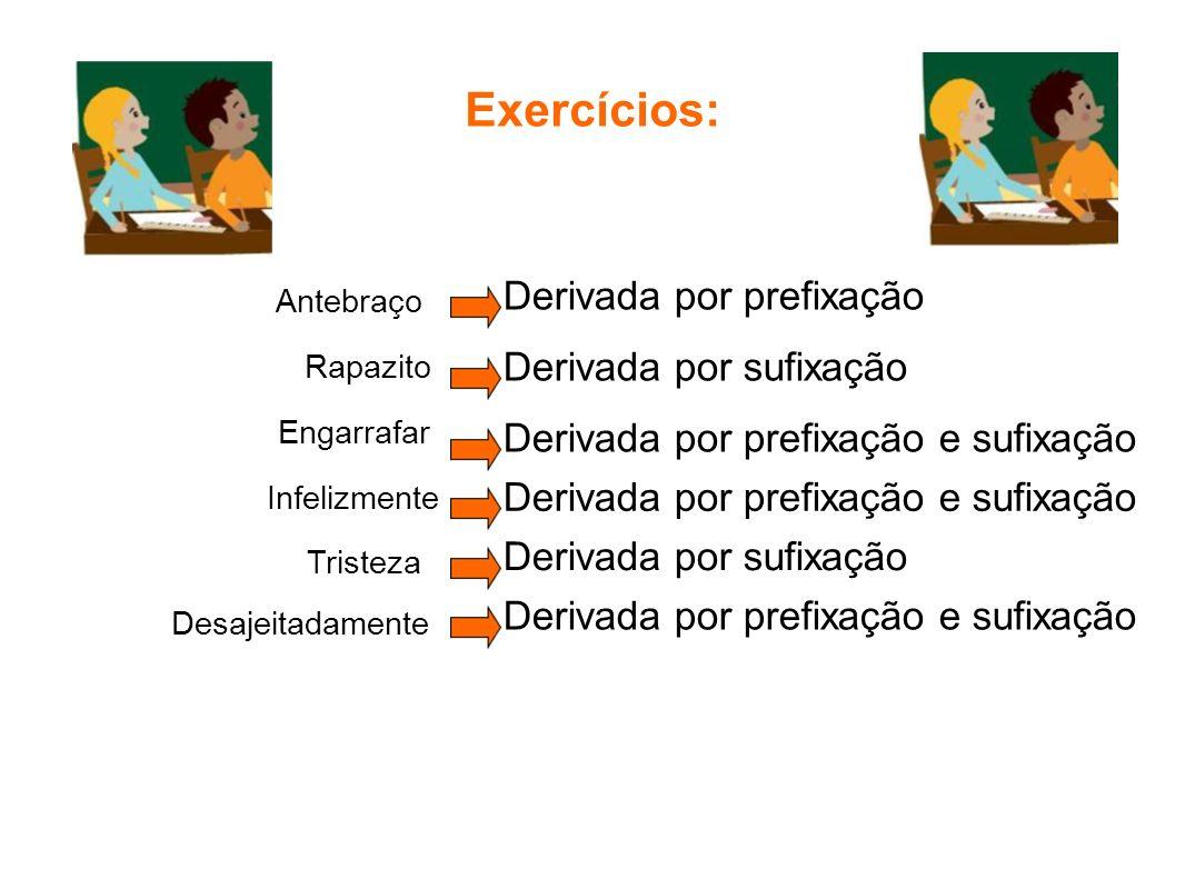 Exercícios: Derivada por prefixação Derivada por sufixação