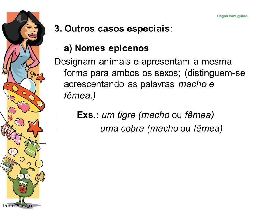 3. Outros casos especiais: a) Nomes epicenos