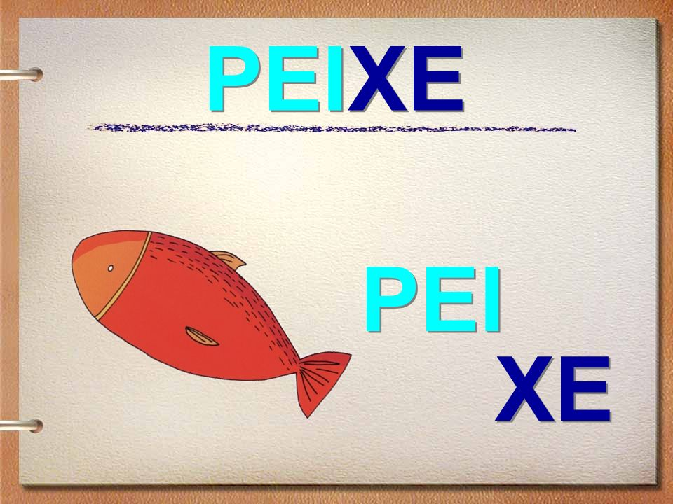 PEIXE PEI XE