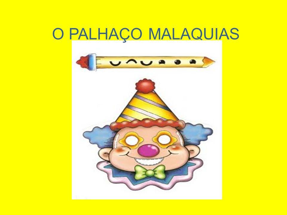 O PALHAÇO MALAQUIAS