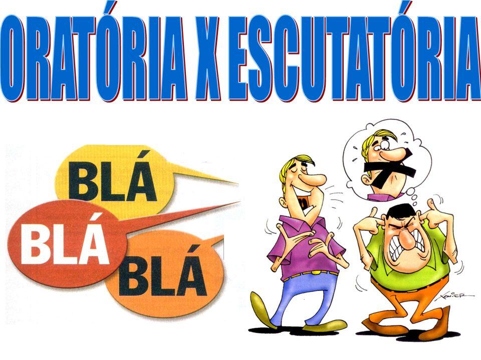 ORATÓRIA X ESCUTATÓRIA