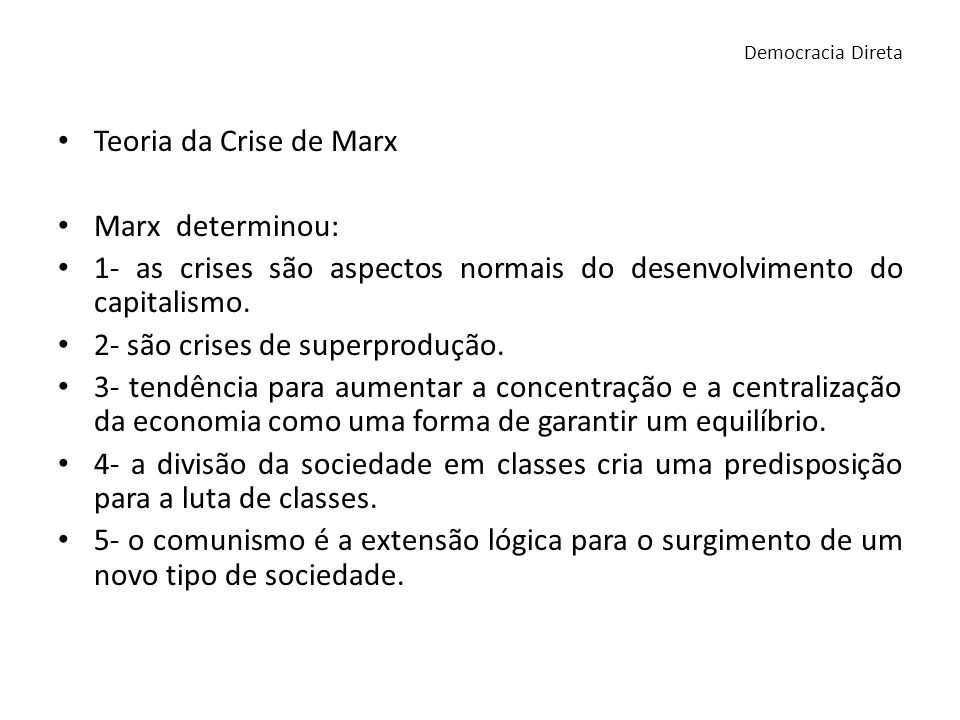 1- as crises são aspectos normais do desenvolvimento do capitalismo.