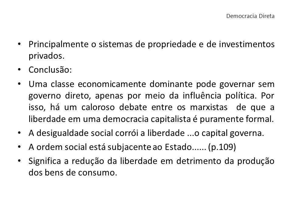 Principalmente o sistemas de propriedade e de investimentos privados.