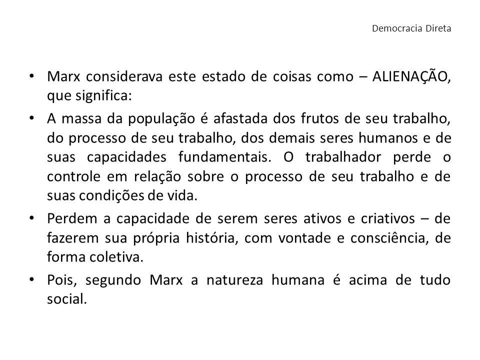 Pois, segundo Marx a natureza humana é acima de tudo social.