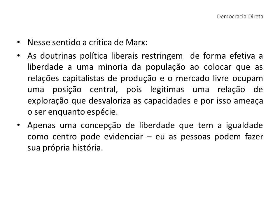 Nesse sentido a crítica de Marx: