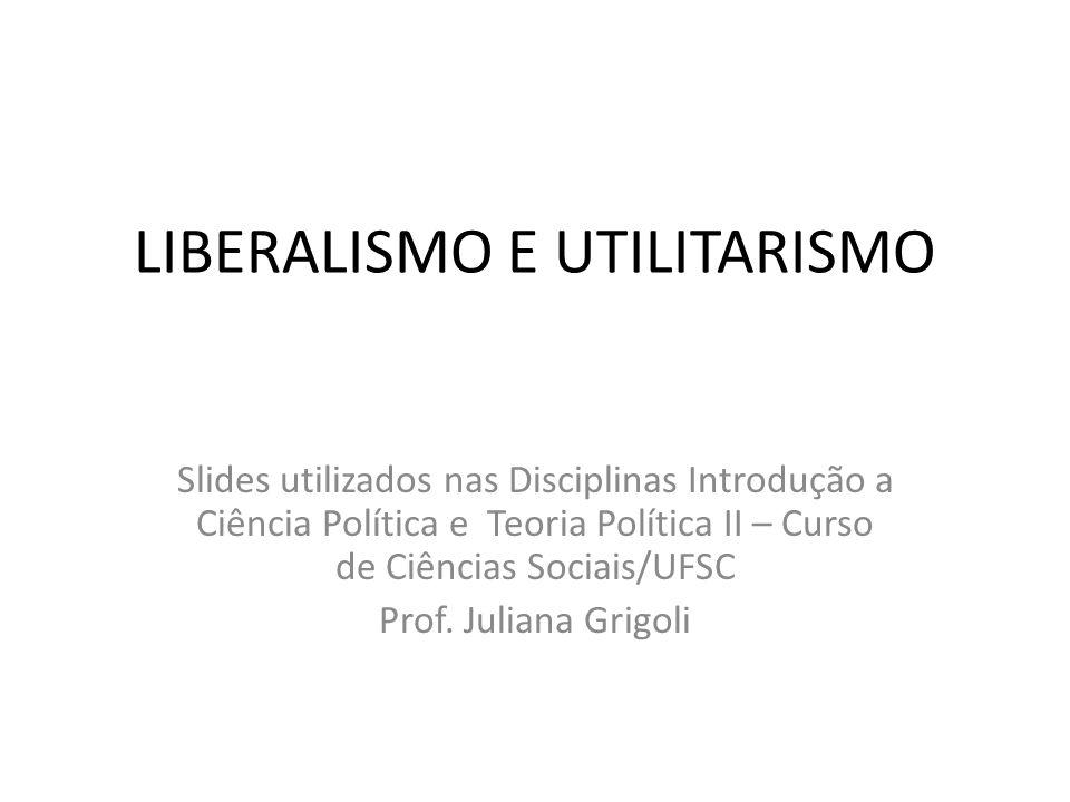 LIBERALISMO E UTILITARISMO