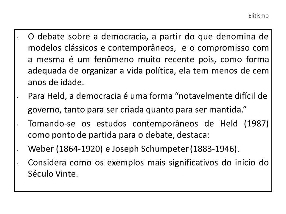 Para Held, a democracia é uma forma notavelmente difícil de