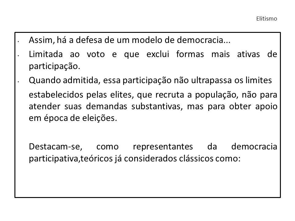 Assim, há a defesa de um modelo de democracia...