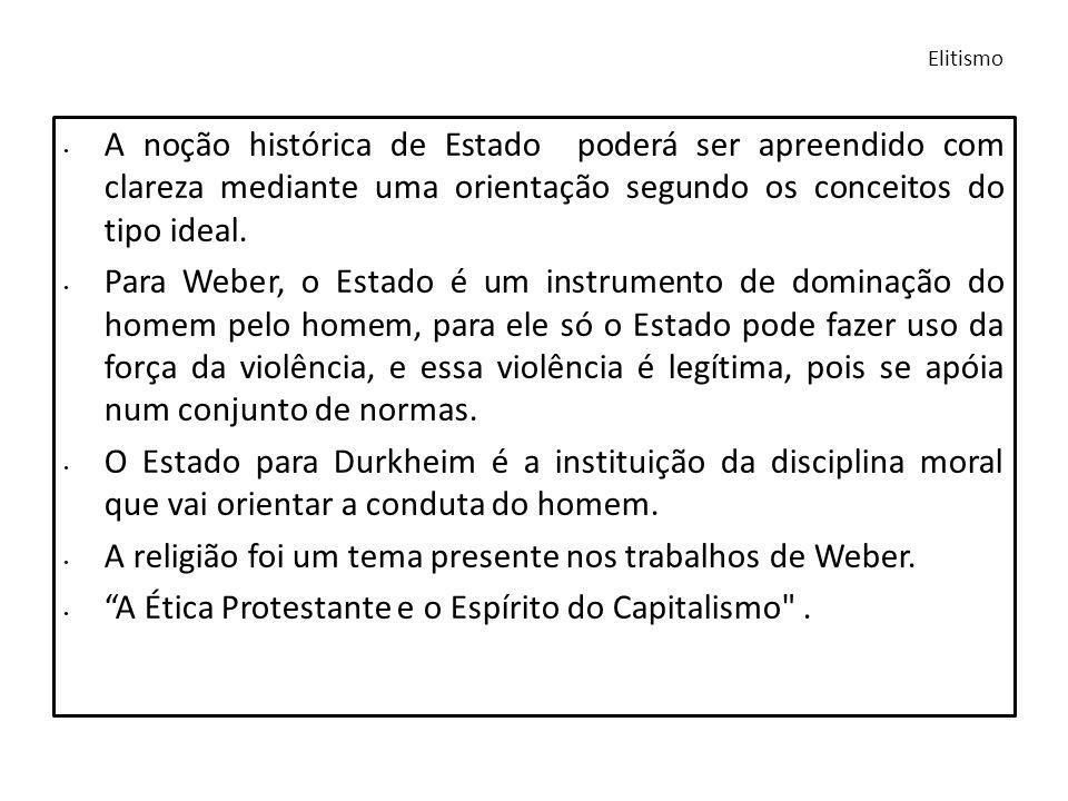 A religião foi um tema presente nos trabalhos de Weber.