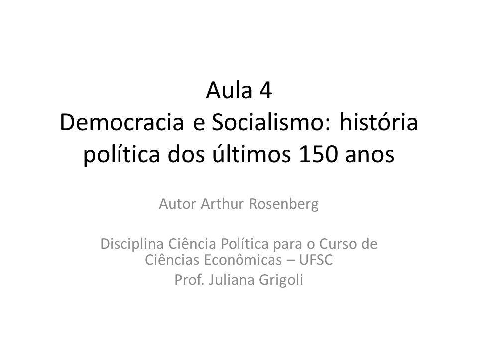 Aula 4 Democracia e Socialismo: história política dos últimos 150 anos