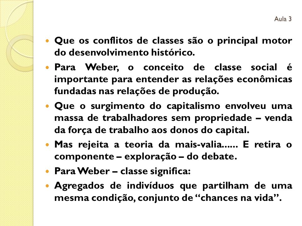 Para Weber – classe significa: