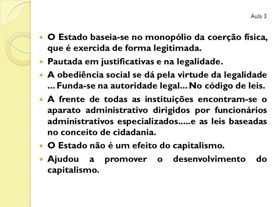Pautada em justificativas e na legalidade.