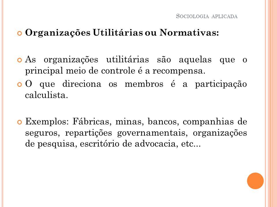 Organizações Utilitárias ou Normativas: