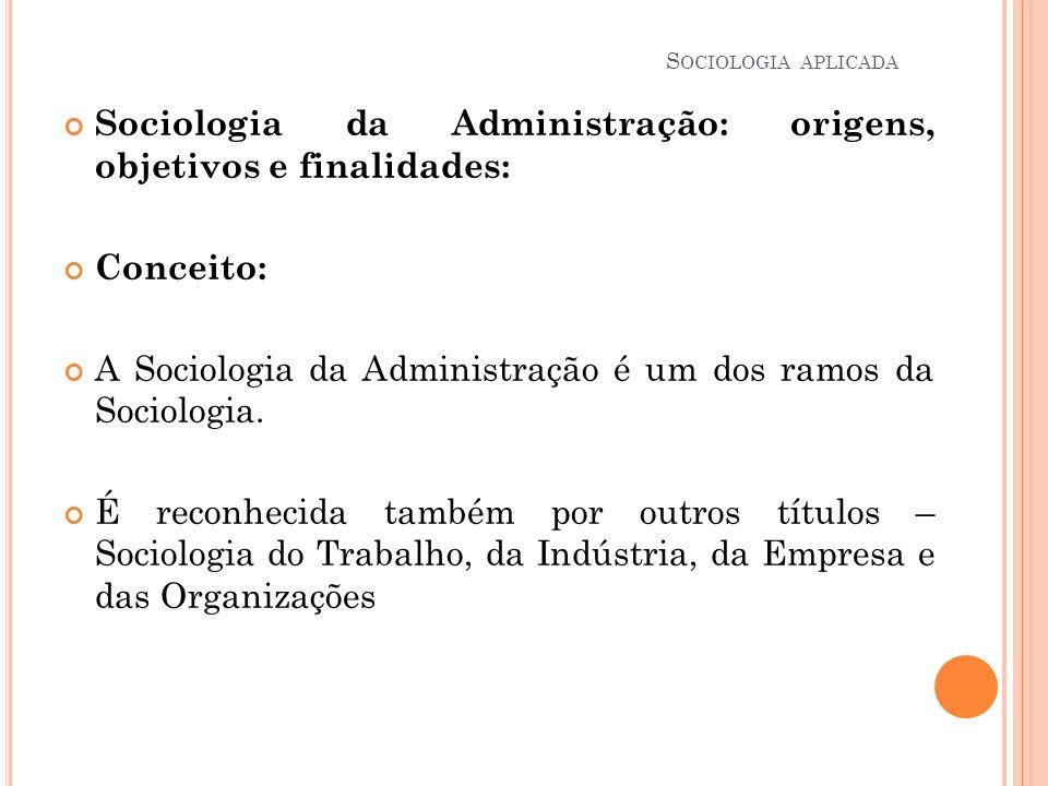 Sociologia da Administração: origens, objetivos e finalidades: