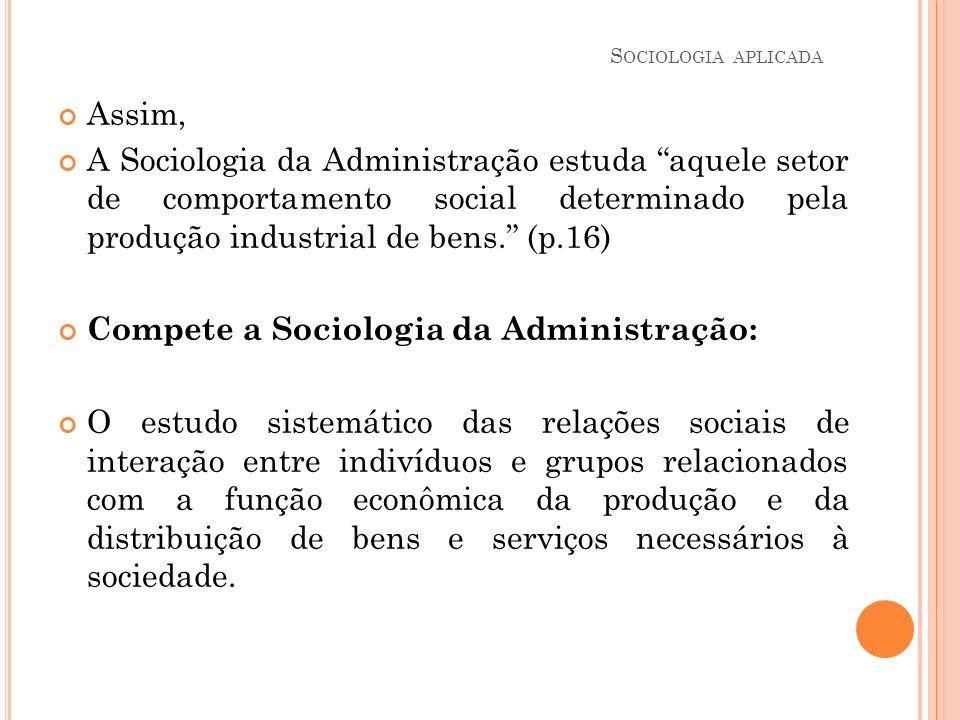 Compete a Sociologia da Administração: