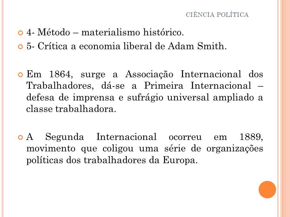 4- Método – materialismo histórico.