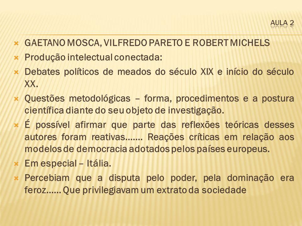 GAETANO MOSCA, VILFREDO PARETO E ROBERT MICHELS