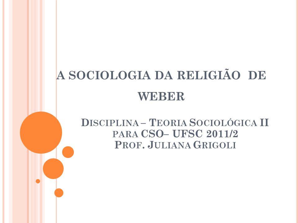 A SOCIOLOGIA DA RELIGIÃO DE WEBER