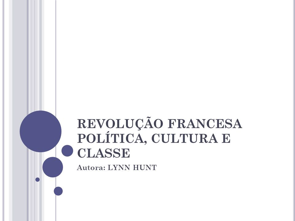 REVOLUÇÃO FRANCESA POLÍTICA, CULTURA E CLASSE