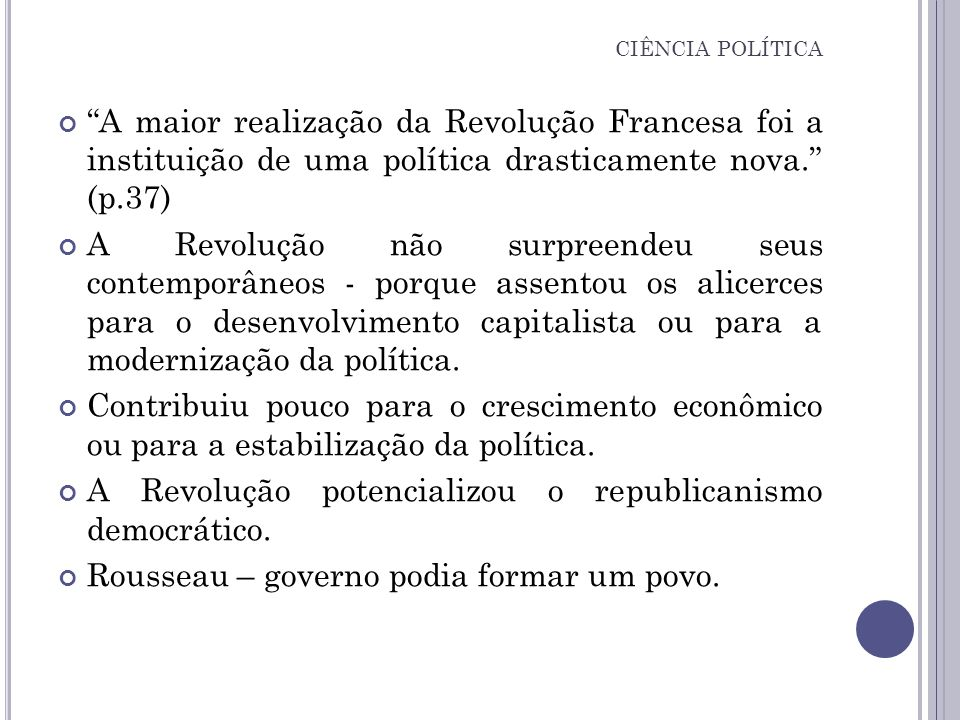 A Revolução potencializou o republicanismo democrático.