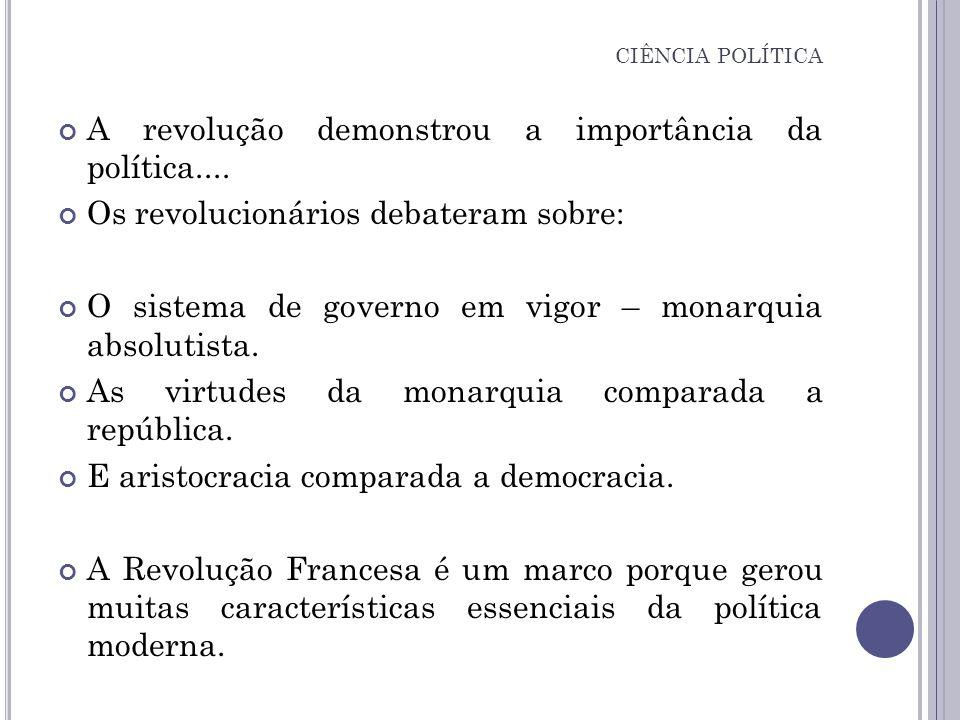 A revolução demonstrou a importância da política....