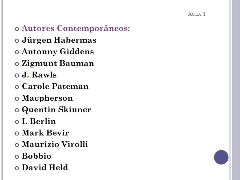 Autores Contemporâneos: Jürgen Habermas Antonny Giddens Zigmunt Bauman