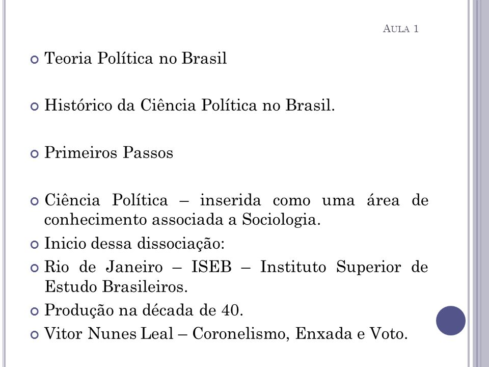 Teoria Política no Brasil Histórico da Ciência Política no Brasil.