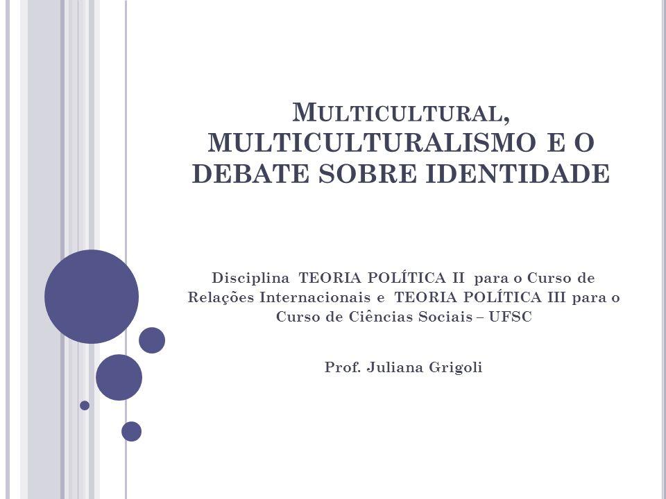 Multicultural, MULTICULTURALISMO E O DEBATE SOBRE IDENTIDADE