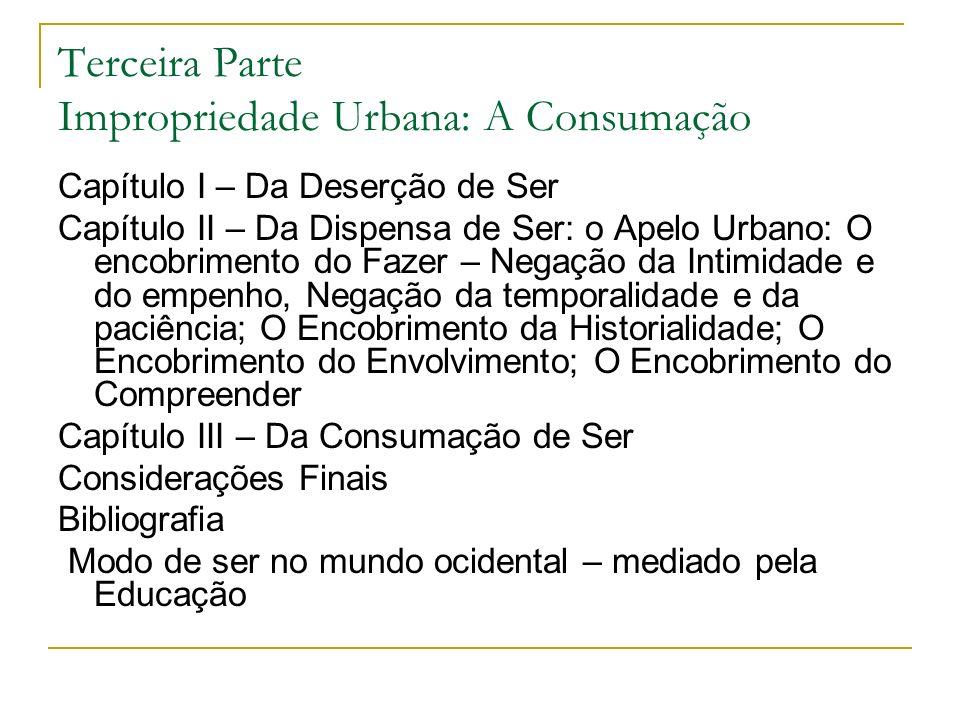 Terceira Parte Impropriedade Urbana: A Consumação